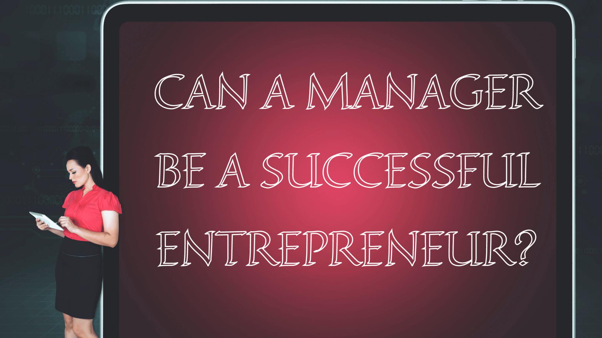 Entrepreneurship vs management