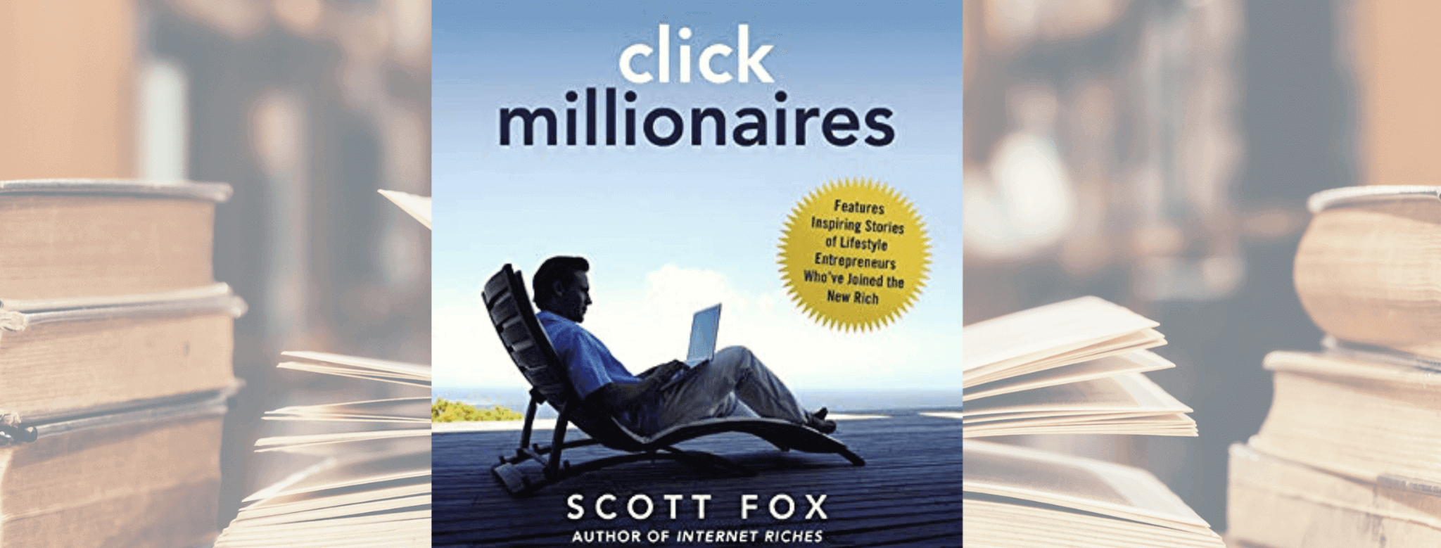 Click Millionaires by Scott Fox opengrowth